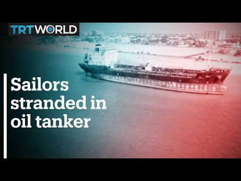 Crew stranded on oil tanker for almost 4 years off the coast of the UAE