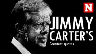 Jimmy Carter's Greatest Quotes thumbnail