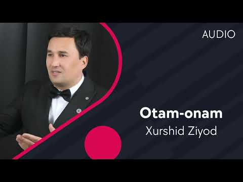 Xurshid Ziyod - Otam