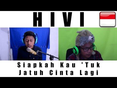 HIVI - Siapkah Kau 'Tuk Jatuh Cinta Lagi ( Cover by Dicky & Rendy )