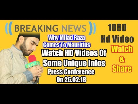 Why Milad Raza Qadri In Mauritius  II Press Conference  II 26.02.2018