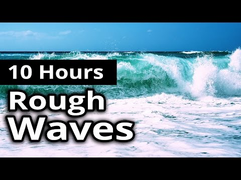 10 Hours Sounds of Rough WAVES on a Stormy OCEAN - For Relaxation, Meditation and Sleep.