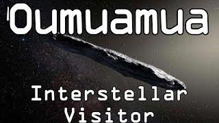 Oumuamua - Interstellar Visitor of  Extraterrestrial Origins