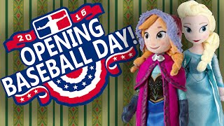 """Opening Baseball Day! (FROZEN - """"For The First Time Since Octember"""")"""