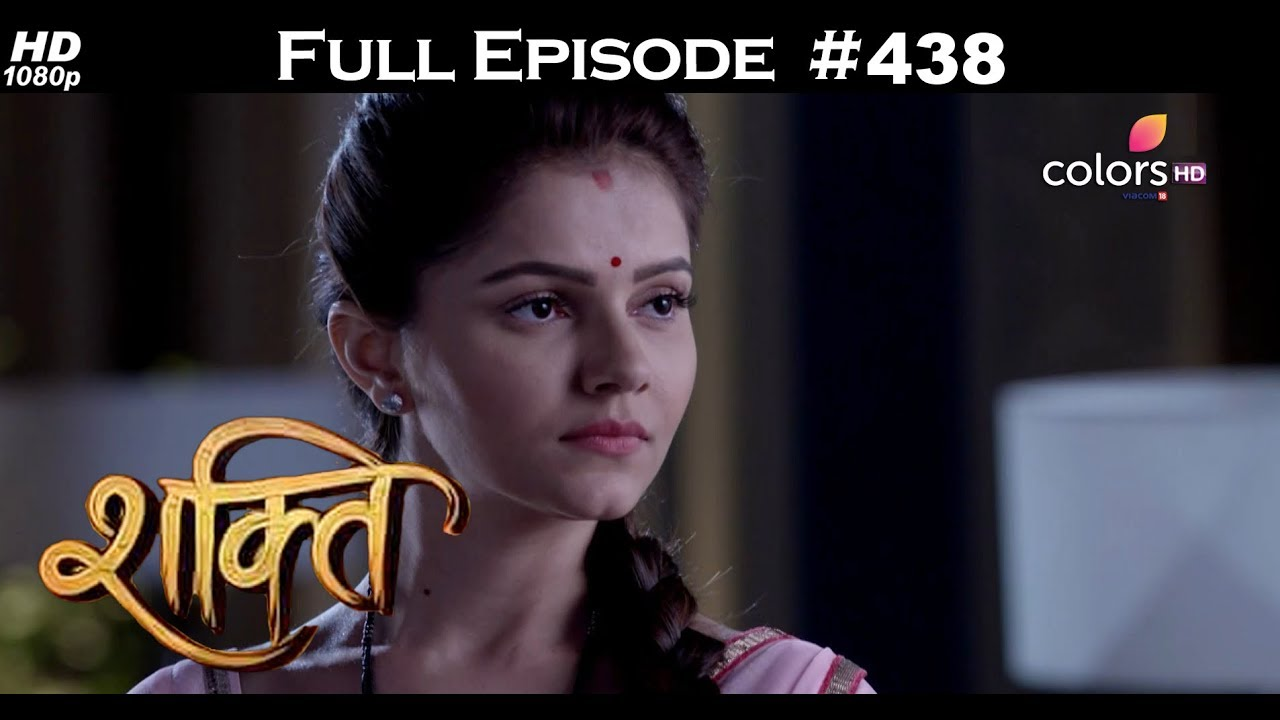 Shakti Popular Drama Free Download- 2 – Feb – 2018 – शक्ति – Full Drama Episode # 438
