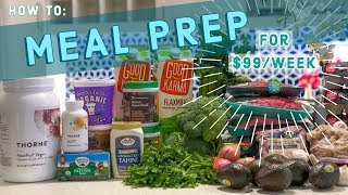 How to Spend $99 Meal Prepping Each Week!