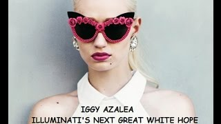 IGGY AZALEA ILLUMINATI GREAT WHITE HOPE