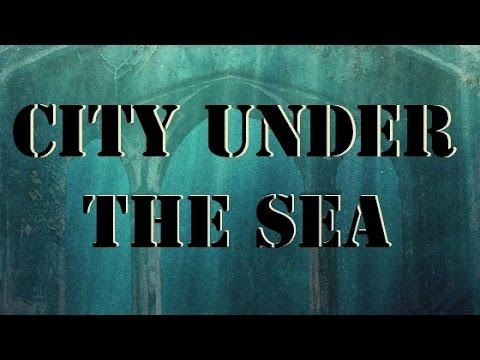 THE CITY UNDER THE SEA