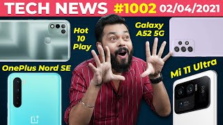 OnePlus Nord SE First Look, Galaxy A52 5G Coming, Mi 11 Ultra @ 70K,Nokia Event,Hot 10 Play-#TTN1002