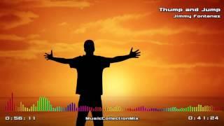 Thump and Jump - Jimmy Fontanez - Electronic Dance Music