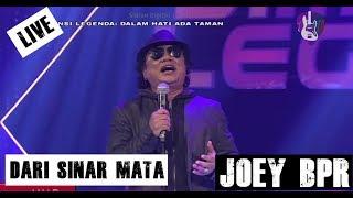 Joey BPR Dari Sinar Mata Live HD 2018
