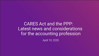 CARES Act and the PPP: Latest news and considerations for the accounting profession - April 10, 2020