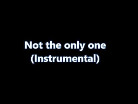 Not The Only One (Instrumental)