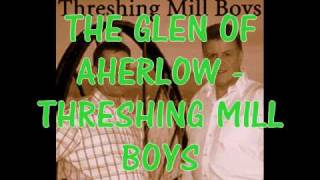 The Glen of Aherlow by The Threshing MillBoys
