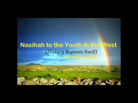 Nasihah to the Youth in the West (History Repeats Itself)
