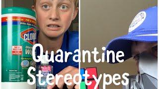 Quarantine Stereotypes