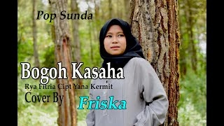 Download lagu BOGOH KASAHA (Rya Fitria) - FRISKA (Pop Sunda Cover)