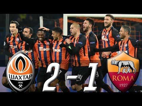 Shakhtar Donetsk Vs Roma ( 2 - 1 ) UEFA Champions League 21/02/2018