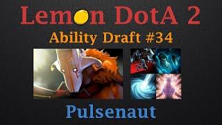 ► Lemon plays DotA 2 Ability Draft #34 (AD) Pulsenaut ◄