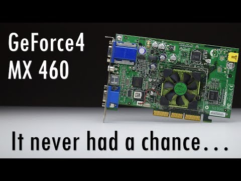 Why did nobody buy the GeForce4 MX 460?