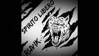"""ruvik - """"spirito libero"""""""
