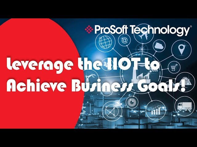 Leverage the IIOT to Achieve Business Goals