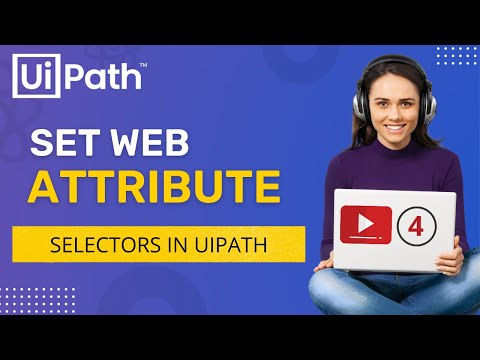 Wait Attribute | Set Web Attribute | Use of Property Explorer in UiPath | Selectors | RPA | Tutorial