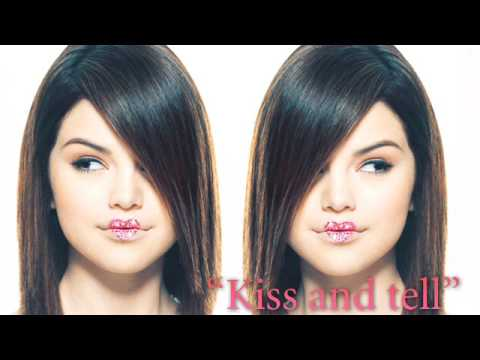 'Kiss and tell' (FULL VERSION) - Selena Gomez & The Scene