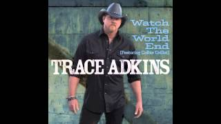 Watch Trace Adkins Watch The World End video