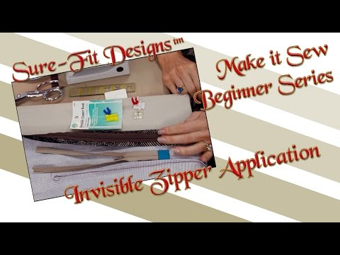 Tutorial 12 Beginning Sewing Series Make it Sew – Sewing an Invisible Zipper by Sure-Fit Designs™