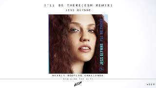 Jess Glynne - I'll Be There (ESH Remix) [FREE DOWNLOAD] #WBC009