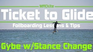 Hydrofoiling Transitions: Gybe w/stance change - Ticket to Glide Ep 04