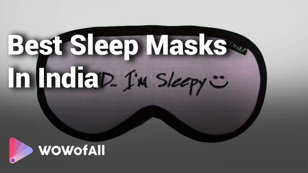 3ce4002337d 10 Best Sleep Masks In India 2018 with Price - YouTube