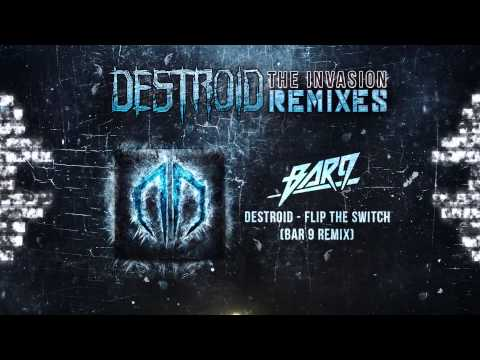 Destroid [Excision + Messinian] - Flip the Switch (Bar 9 Remix) Official