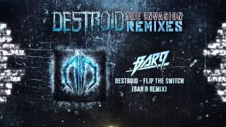 Destroid [Excision + Messinian] - Flip the Switch (Bar 9 Remix) Official