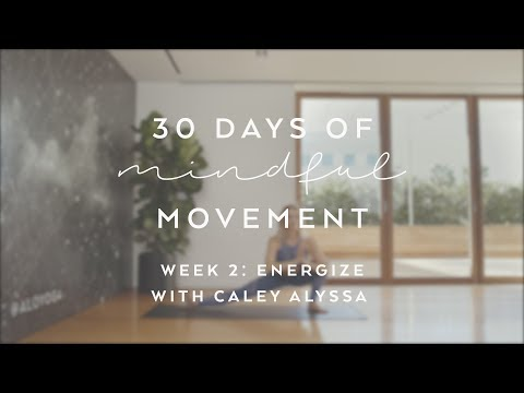 Day 13: Energize with Caley Alyssa 30 Days of Mindful Movement