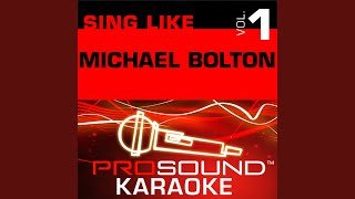 Time, Love and Tenderness (Karaoke Instrumental Track) (In the Style of Michael Bolton)