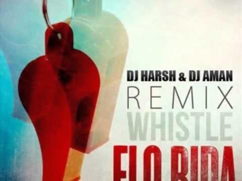 Whistle Flo Rida Remix DJ Harsh & DJ Aman