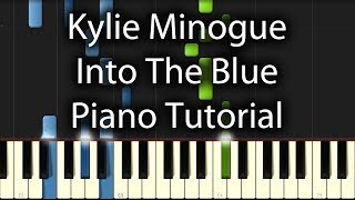 Kylie Minogue - Into The Blue Tutorial (How To Play On Piano)