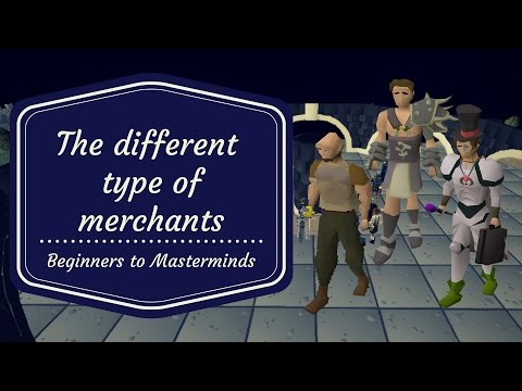 [OSRS Flipping] The different type of merchants - beginners to masterminds