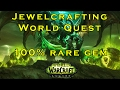 [7.1.5] Jewelcrafting World Quest - 100% rare gem