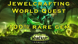[7.1.5] Jewelcrafting World Quest - 100% rare gem