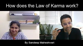 How does the Law of Karma work? By Sandeep Maheshwari