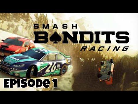 Smash Bandits Racing Gameplay Episode 1  