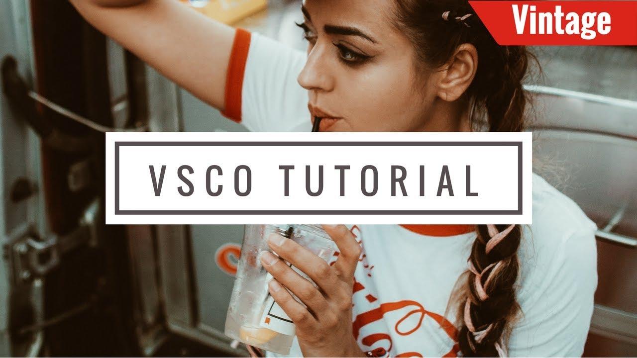 VSCO tutorial for vintage Instagram theme