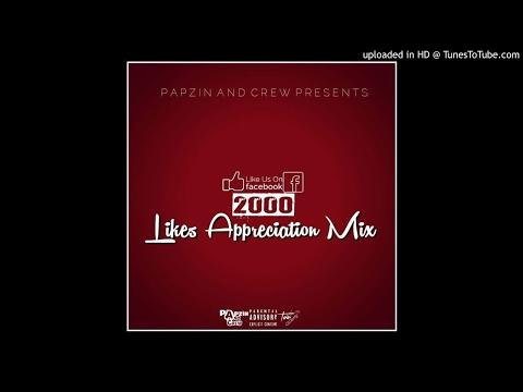 Papzin & Crew - Appreciation Mix (2000 Likes) (27 Apr 2017)