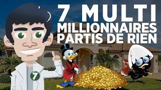 7 multimillionaires partis de rien