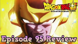 Dragon Ball Super Episode 95 Review: The Wickedest! The Most Evil! Freeza's Rampage!