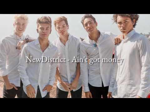 NewDistrict - Ain't got money (Lyrics)   districtertv