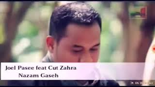 Nazam Gaseh Joel Pase feat Cut Zuhra